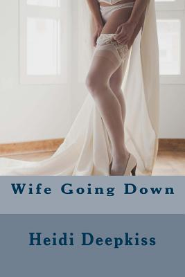 Wife Going Down