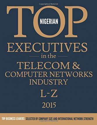 Nigerian Top Executives in the Telecom & Computer Networks Industry