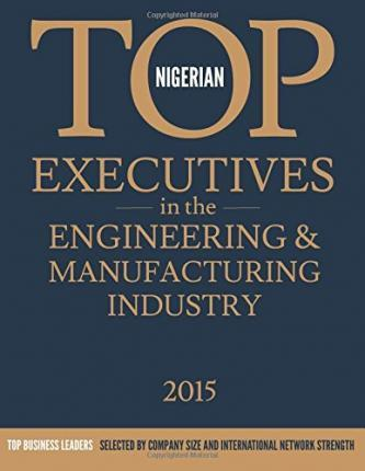 Nigerian Top Executives in the Engineering & Manufacturing Industry