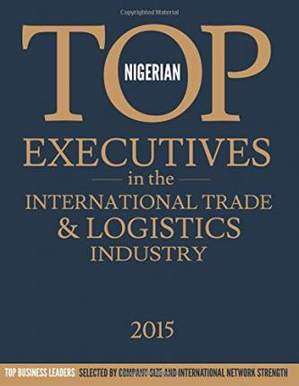 Nigerian Top Executives in the International Trade & Logistics Industry