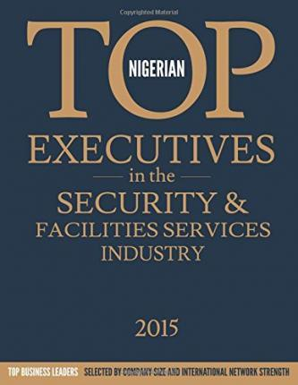 Nigerian Top Executives in the Security & Facilities Services Industry