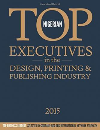 Nigerian Top Executives in the Design, Printing & Publishing Industry