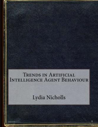 Trends in Artificial Intelligence Agent Behaviour