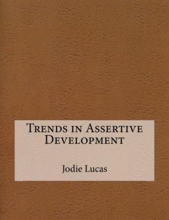 Trends in Assertive Development