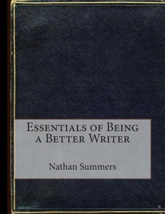 Essentials of Being a Better Writer