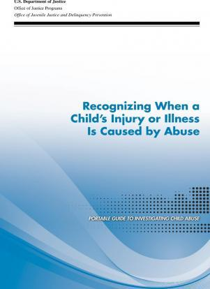 Recognizing When a Child's Injury or Illness Is Caused by Abuse