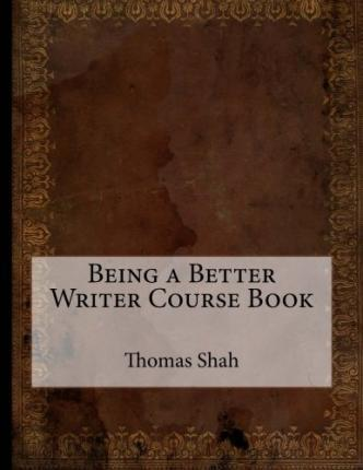 Being a Better Writer Course Book
