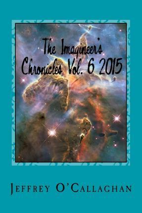 The Imagineer's Chronicles Vol. 6 2015