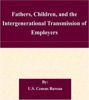 Fathers, Children, and the Intergenerational Transmission of Employers