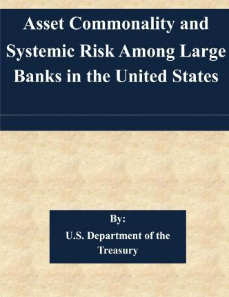 Asset Commonality and Systemic Risk Among Large Banks in the United States