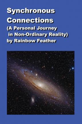Synchronous Connections (a Personal Journey in Non-Ordinary Reality)