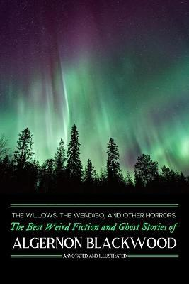 The Willows, the Wendigo, and Other Horrors