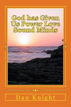 God Has Given Us Power Love Sound Minds