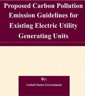 Proposed Carbon Pollution Emission Guidelines for Existing Electric Utility Generating Units