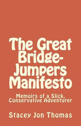 The Great Bridge-Jumpers Manifesto