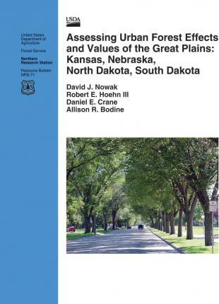 Assessing Urban Forest Effects and Values of the Great Plains