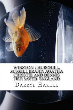 Winston Churchill, Russell Brand, Agatha Christie and Dennis Fish Saved England