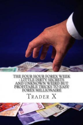The Four Hour Forex Week