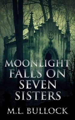 Moonlight Falls on Seven Sisters