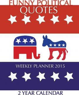 Funny Political Quotes Weekly Planner 2015