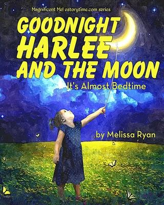 Goodnight Harlee and the Moon, It's Almost Bedtime