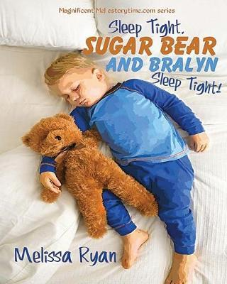 Sleep Tight, Sugar Bear and Bralyn, Sleep Tight!