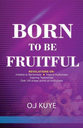 Born to Be Fruitful