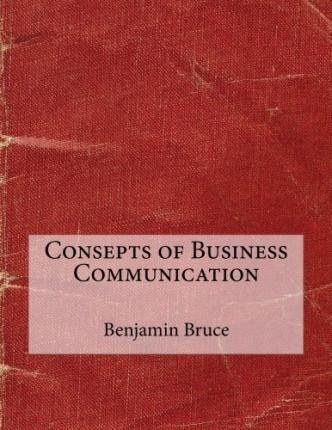 Consepts of Business Communication