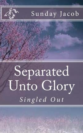 Separated Unto Glory