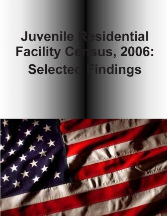 Juvenile Residential Facility Census, 2006