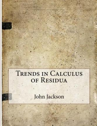 Trends in Calculus of Residua