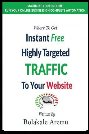 Where to Get Instant Free Highly Targeted Traffic to Your Website