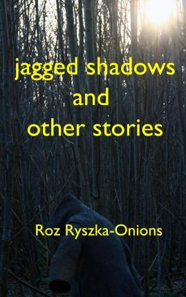 Jagged Shadows and Other Stories
