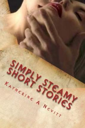 Simply Steamy Short Stories