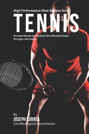 High Performance Meal Recipes for Tennis