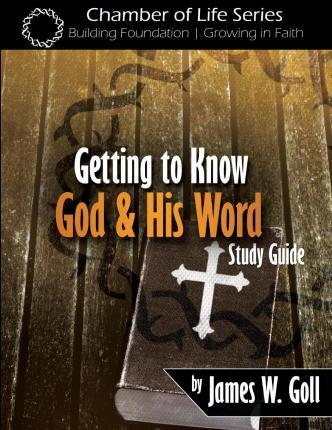 Getting to Know God and His Word Study Guide