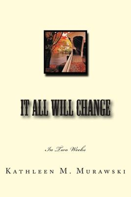 It All Will Change