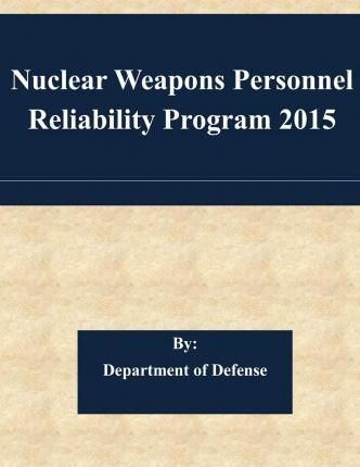 Nuclear Weapons Personnel Reliability Program 2015