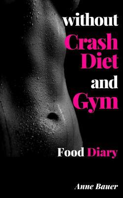 Without Crash Diet and Gym