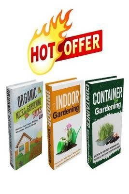 Gardening: The Complete Extensive Gardening Box Set: Become a Master