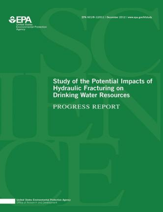 Study of the Potential Impacts of Hydraulic Fracturing on Drinking Water Resources