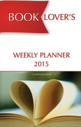 Book Lover's Weekly Planner 2015