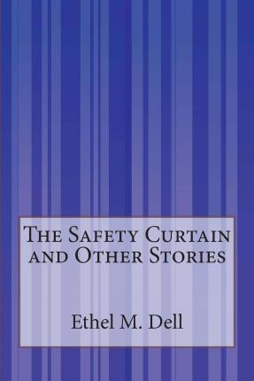 The Safety Curtain, and Other Stories