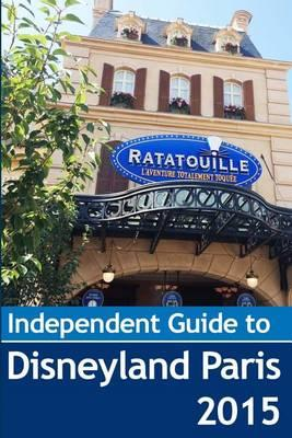 The Independent Guide to Disneyland Paris