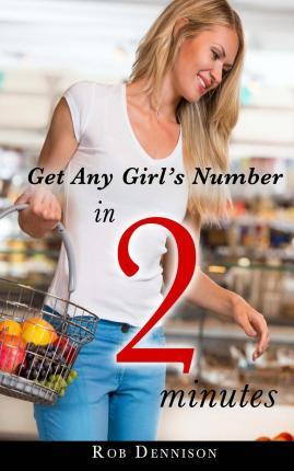 Get Any Girl's Number in 2 Minutes
