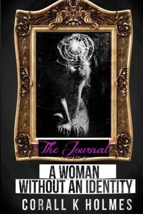 The Journal- A Woman Without an Identity