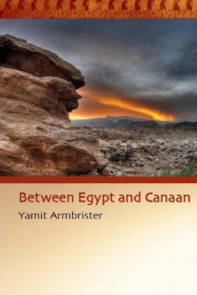 Between Egypt and Canaan