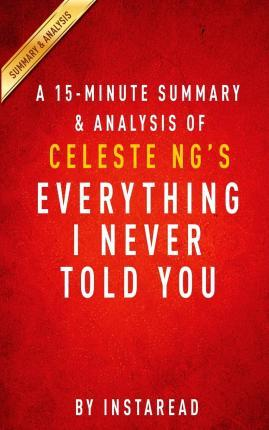 A 15-Minute Summary & Analysis of Celeste Ng's Everything I Never Told You