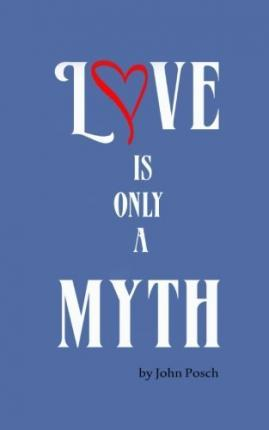 Love Is Only a Myth