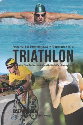 Powerful Fat Burning Meals in Preparation for a Triathlon